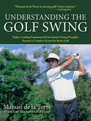 Understanding the Golf Swing - De La Torre, Manuel
