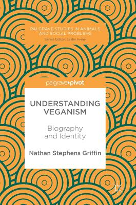 Understanding Veganism: Biography and Identity - Stephens Griffin, Nathan