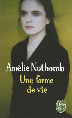 Une Forme De Vie - Nothomb, Amelie