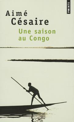 Une Saison Au Congo - Aime, Cesaire, and C'Saire, Aim'