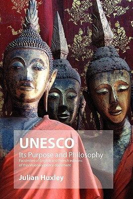 UNESCO: Its Purpose and Philosophy: Facsimiles of English and French Editions of This Visionary Policy Document - Huxley, Julian