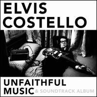 Unfaithful Music - Elvis Costello