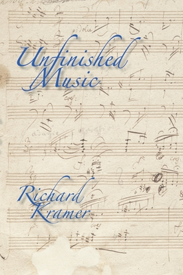 Unfinished Music - Kramer, Richard