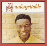 Unforgettable: Songs by Nat King Cole - Nat King Cole