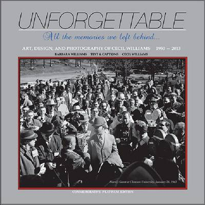 Unforgettable: The Art, Design, and Photography of Cecil Williams, 1950-2012 - Williams, Cecil