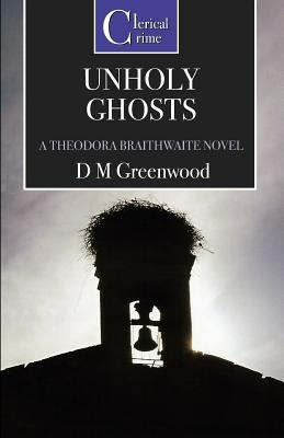 Unholy Ghosts - Greenwood, D.M.