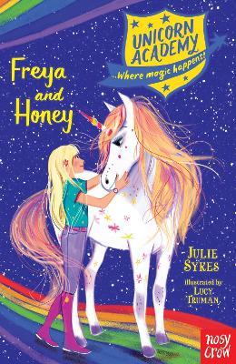Unicorn Academy: Freya and Honey - Sykes, Julie
