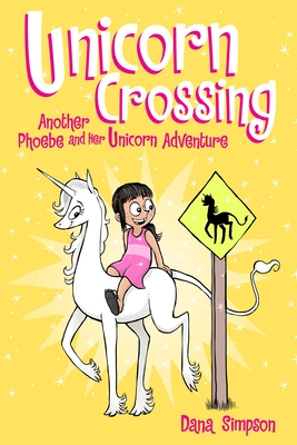 Unicorn Crossing (Phoebe and Her Unicorn Series Book 5): Another Phoebe and Her Unicorn Adventure - Simpson, Dana