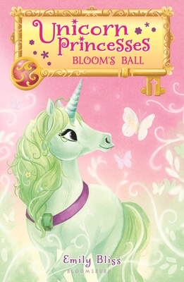 Unicorn Princesses 3: Bloom's Ball - Bliss, Emily