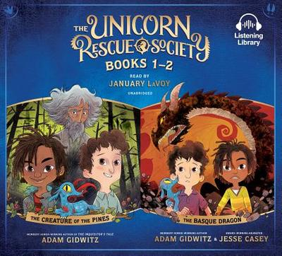 Unicorn Rescue Society Books 1-2: The Creature of the Pines; The Basque Dragon - Gidwitz, Adam, and Casey, Jesse, and Smith, Christopher