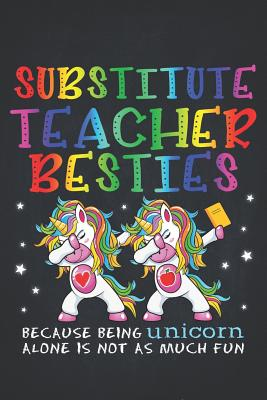 Unicorn Teacher: Substitute Teacher Besties Teacher's Day Best Friend Composition Notebook College Students Wide Ruled Lined Paper Magical dabbing dance in class is best with BFF 6x9 - Autism, and Robustcreative