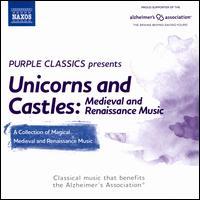 Unicorns and Castles: Medieval and Renaissance Music - Accentus; Carmen Cano (vocals); Convivium Musicum Gothenburgense; Ensemble Oni Wytars; Ensemble Unicorn; Estampie;...