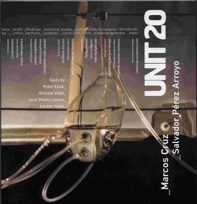 Unit 20: Bartlett School of Architecture - Cuz, Marcos (Editor), and Arroyo, Salvador Perez (Editor)