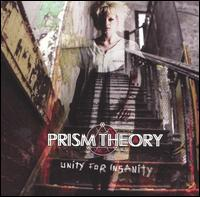 Unity for Insanity - Prism Theory