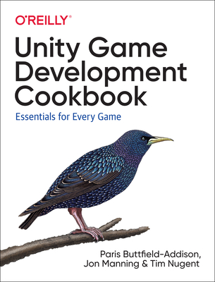 Unity Game Development Cookbook - Buttfield-Addison, Paris, and Manning, Jonathon, and Nugent, Tim