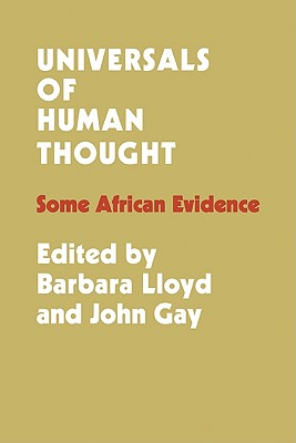Universals of Human Thought: Some African Evidence - Lloyd, Barbara Bloom (Editor)