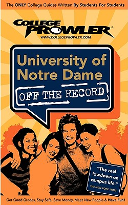 University of Notre Dame Off the Record - Ayala, Anikka M, and Myers, Jaime (Editor), and Skindzier, Jon (Editor)