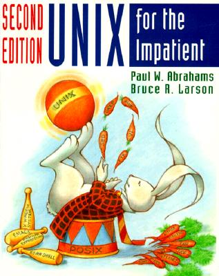 Unix for the Impatient - Abrahams, Paul W, and Larson, Bruce