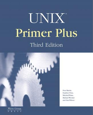 Unix Primer Plus - Wilson, Dan, and Pierce, Bill, Ed, and Wessler, Michael
