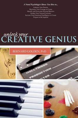 Unlock Your Creative Genius - Golden, Bernard