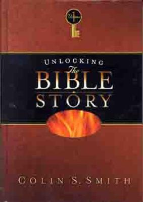 Unlocking the Bible Story - Smith, Colin S