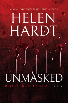 Unmasked: Blood Bond: Volume 4 (Parts 10, 11 & 12) - Hardt, Helen