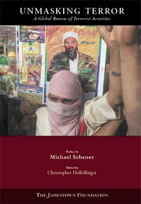 Unmasking Terror Volume II: A Global Review of Terrorist Activities - Heffelfinger, Christopher (Editor)