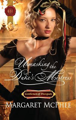 Unmasking the Duke's Mistress - McPhee, Margaret
