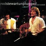 Unplugged...and Seated - Rod Stewart