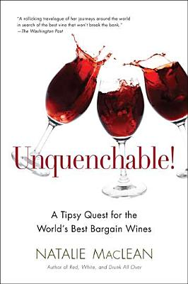 Unquenchable!: A Tipsy Quest for the World's Best Bargain Wines - MacLean, Natalie