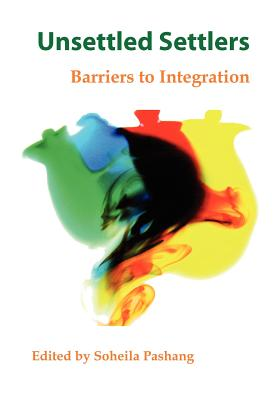 Unsettled Settlers: Barriers to Integration book by Soheila