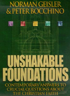 Unshakable Foundations - Geisler, Norman L, Dr., and Bocchino, Peter