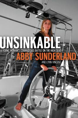 Unsinkable: A Young Woman's Courageous Battle on the High Seas - Sunderland, Abby