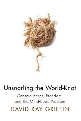 Unsnarling the World-Knot - Griffin, David Ray