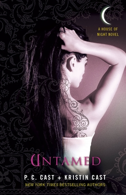 Untamed: A House of Night Novel - Cast, P C, and Cast, Kristin