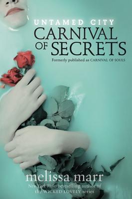 Untamed City: Carnival of Secrets - Marr, Melissa