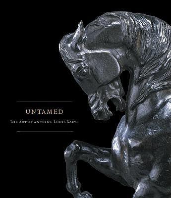 Untamed: The Art of Antoine-Louis Barye - Johnston, William