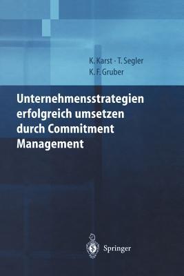 Unternehmensstrategien Erfolgreich Umsetzen Durch Commitment Management - Karst, Klaus