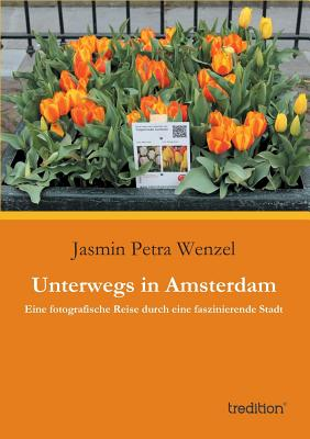 Unterwegs in Amsterdam - Wenzel, Jasmin Petra