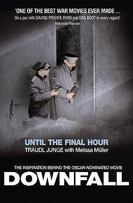 Until the Final Hour: Hitler's Last Secretary - Junge, Traudl, and Muller, Melissa (Editor)