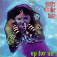 Up for Air - Under the Lake