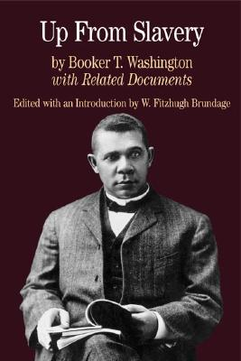 Up from Slavery: With Related Documents - Washington, Booker T, and Brundage, W Fitzhugh (Editor)