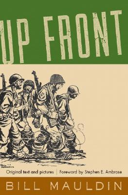 Up Front - Mauldin, Bill, and Ambrose, Stephen E (Foreword by)