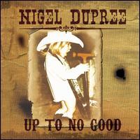 Up to No Good - Nigel Dupree
