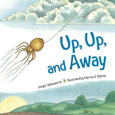 Up, Up, and Away - Wadsworth, Ginger, and Wynne, Patricia J, Ms.