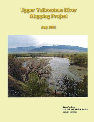 Upper Yellowstone River Mapping Project - Bon, Kevin W, and U S Fish & Wildlife Service