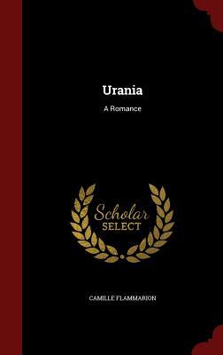 Urania: A Romance - Flammarion, Camille