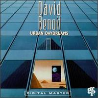 Urban Daydreams - David Benoit