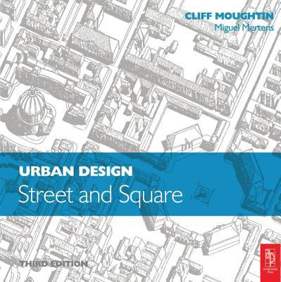 Urban Design: Street and Square - Moughtin, Cliff