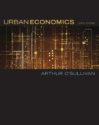 Urban Economics - O'Sullivan, Arthur